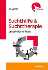 Suchthilfe und Suchttherapie - Leitfaden für di...