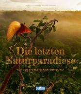 DuMont Bildband Die letzten Naturparadiese - Au...