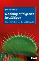 Mobbing erfolgreich bewältigen - In vier Schrit...