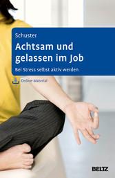Achtsam und gelassen im Job - Bei Stress selbst...