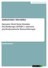 Intensive Short-Term Dynamic Psychotherapy (ISTDP) = intensive psychodynamische Kurzzeittherapie