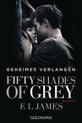 Shades of Grey - Geheimes Verlangen - Band 1 - Roman