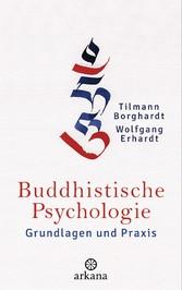 Buddhistische Psychologie - Grundlagen und Praxis
