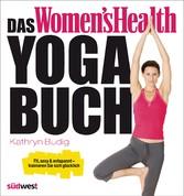 Das Womens Health Yoga-Buch - Fit, sexy & entsp...