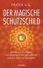 Der magische Schutzschild - Die besten Strategi...