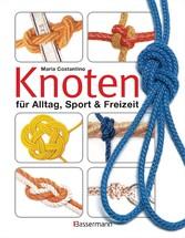 Knoten - für Alltag, Sport & Freizeit