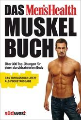 Das Mens Health Muskelbuch - die Pocketausgabe - - Über 300 Top-Übungen für einen durchtrainierten Body