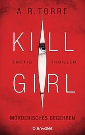 Kill Girl - Mörderisches Begehren - Erotic Thri...