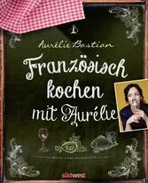 Französisch kochen mit Aurélie - Meine Liebling...