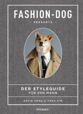 Fashion Dog - Der Styleguide für den Mann