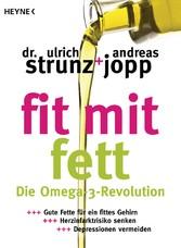 Fit mit Fett - Die Omega-3-Revolution - Gute Fe...