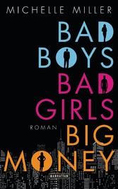 Bad Boys, Bad Girls, Big Money - Roman