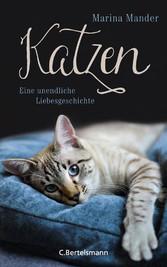 Katzen - Eine unendliche Liebesgeschichte