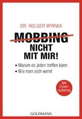 Mobbing - nicht mit mir! - Warum es jeden treff...