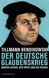 Der deutsche Glaubenskrieg - Martin Luther, der...