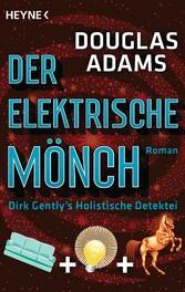 Der Elektrische Mönch - Dirk Gentlys Holistisch...