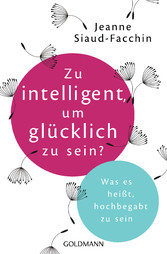 Zu intelligent, um glücklich zu sein? - Was es ...