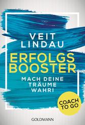 Coach to go Erfolgsbooster - Mach deine Träume ...
