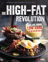 Die High-Fat-Revolution - Schlank durch Low-Car...