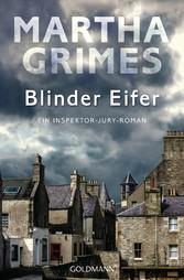Blinder Eifer - - Ein Inspektor-Jury-Roman 13