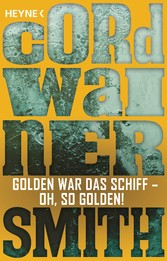Golden war das Schiff - oh, so golden! - - Erzä...