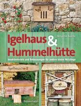 Igelhaus & Hummelhütte - Behausungen und Futter...