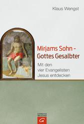 Mirjams Sohn - Gottes Gesalbter - Mit den vier ...