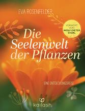 Die Seelenwelt der Pflanzen - Eine Entdeckungsr...
