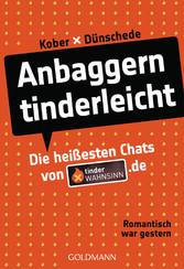 Anbaggern tinderleicht - Die heißesten Chats vo...