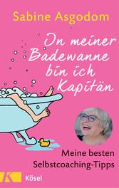 In meiner Badewanne bin ich Kapitän - Meine bes...
