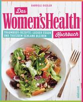 Das Womens Health Kochbuch - Traumbody-Rezepte:...