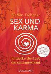 Sex und Karma - Entdecke die Lust, die dir inne...