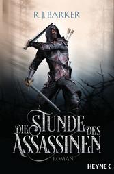 Die Stunde des Assassinen - Roman