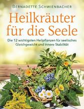 Heilkräuter für die Seele - Die 12 wichtigsten ...
