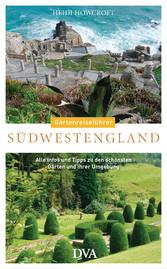 Gartenreiseführer Südwestengland - Alle Infos u...