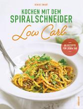 Kochen mit dem Spiralschneider Low Carb - 80 Re...