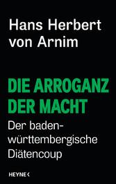 Die Arroganz der Macht - Der baden-württembergi...
