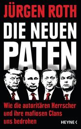 Die neuen Paten - Trump, Putin, Erdogan, Orbán ...