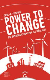 Power to change - Die Energierevolution ist mög...