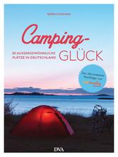 Camping-Glück - 80 außergewöhnliche Plätze in D...