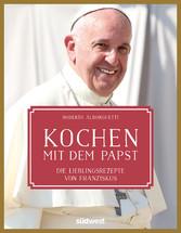 Kochen mit dem Papst - Die Lieblingsrezepte von...