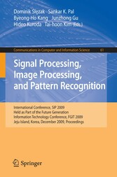 Signal Processing, Image Processing and Pattern Recognition - International Conference, SIP 2009, Held as Part of the Future Generation Information Technology Conference, FGIT 2009, Jeju Island, Korea, December 10-12, 2009. Proceedings (Communication