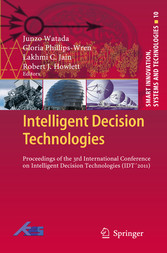 Intelligent Decision Technologies - Proceedings of the 3rd International Conference on Intelligent Decision Technologies (IDT´2011)