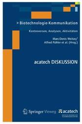Biotechnologie-Kommunikation - Kontroversen, An...