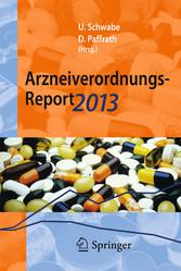 Arzneiverordnungs-Report 2013 - Aktuelle Daten,...