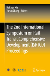 The 2nd International Symposium on Rail Transit Comprehensive Development (ISRTCD) Proceedings