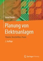 Planung von Elektroanlagen - Theorie, Vorschrif...