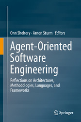 Agent-Oriented Software Engineering - Reflections on Architectures, Methodologies, Languages, and Frameworks