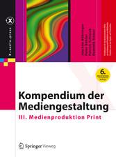 Kompendium der Mediengestaltung - III. Medienpr...