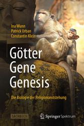 Götter - Gene - Genesis - Die Biologie der Reli...